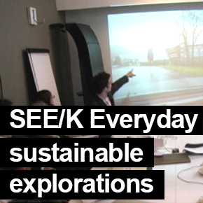 SEE/K Sustainable Everyday Exploration / Sustainable Everyday Enabling Kit