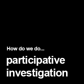 Participative investigation