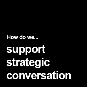 Supports to Strategic conversation