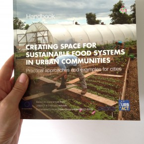 HANDBOOK, CREATING SPACE FOR SUSTAINABLE FOOD SYSTEMS IN URBAN COMMUNITIES