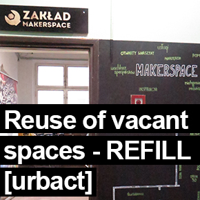Reuse of vacant spaces – REFILL – Urbact project