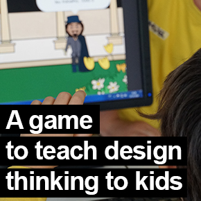 A game to teach design thinking to kids