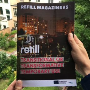 REFILL Magazine Issue #5: Transitional or transformative temporary use