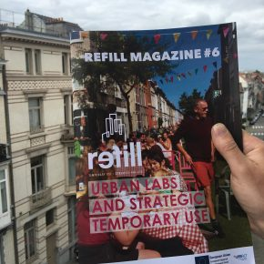 REFILL Magazine Issue #6: Urban labs and strategic temporary use
