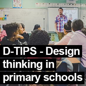 Design Thinking in Primary Schools (D-TIPS)